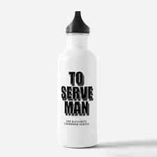 To serve Man Water Bottle