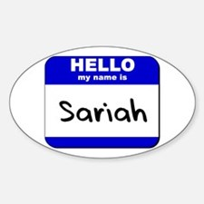 hello my name is sariah Oval Decal