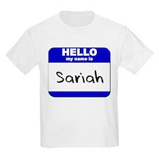 hello my name is sariah T-Shirt