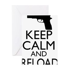 Keep Calm  Reload Greeting Card