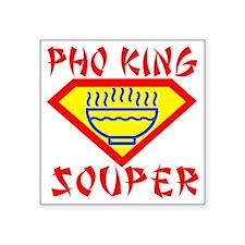 "Pho King Souper Square Sticker 3"" x 3"""