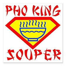 "Pho King Souper Square Car Magnet 3"" x 3"""