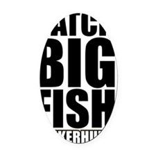 Catch Big Fish on White Oval Car Magnet