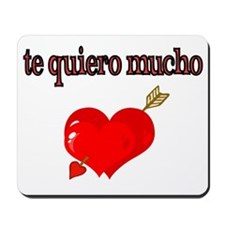 te quiero mucho-I love you very much Mousepad