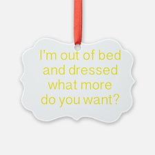 dressedMoreWant1D Ornament