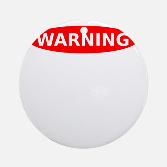 Warning May Contain Alcohol Round Ornament