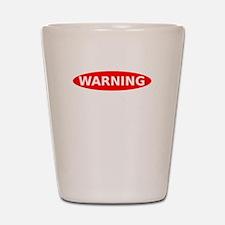 Warning May Contain Alcohol Shot Glass