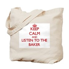Keep Calm and Listen to the Baker Tote Bag