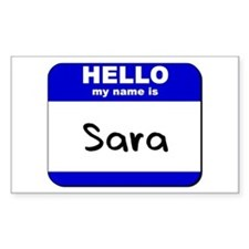 hello my name is sara Rectangle Decal