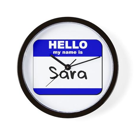hello my name is sara Wall Clock