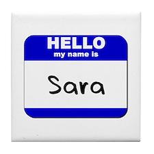 hello my name is sara  Tile Coaster
