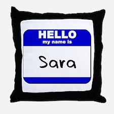 hello my name is sara  Throw Pillow