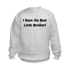 I Have The Best Little Brothe Sweatshirt