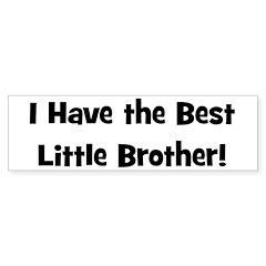 I Have The Best Little Brothe Bumper Bumper Sticker