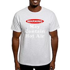 May Contain Hot Air Warning T-Shirt