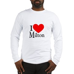 I Love Milton Long Sleeve T-Shirt
