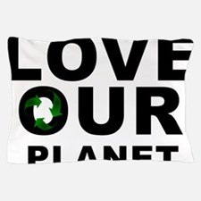 love our planet recycle Pillow Case