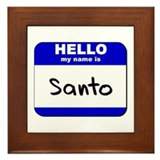 hello my name is santo  Framed Tile
