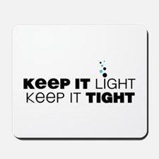 Keep It Light Mousepad