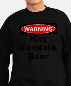 Warning May Contain Beer Sweatshirt