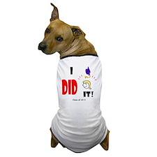 I Did It-lg bl Dog T-Shirt