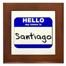 hello my name is santiago  Framed Tile