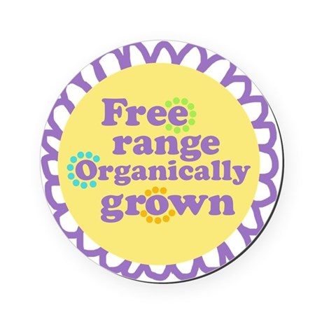 Free Range Organically Grown Round Coaster