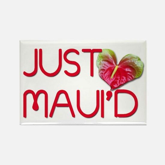 Just Maui'd Rectangle Magnet