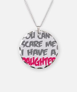 You cant scare me I have a d Necklace