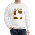 Talk Texas Sweatshirt