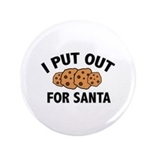 "I Put Out For Santa 3.5"" Button"