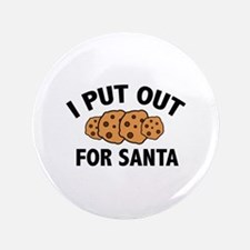 "I Put Out For Santa 3.5"" Button (100 pack)"