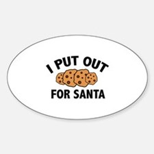 I Put Out For Santa Sticker (Oval)