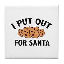 I Put Out For Santa Tile Coaster