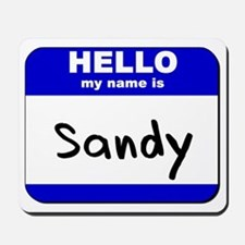 hello my name is sandy  Mousepad