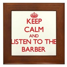 Keep Calm and Listen to the Barber Framed Tile