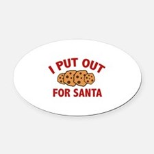 I Put Out For Santa Oval Car Magnet