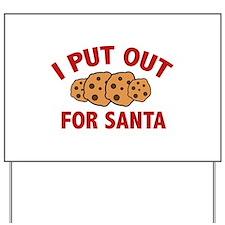 I Put Out For Santa Yard Sign