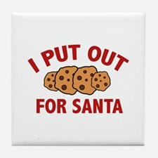 I Put Out For Santa Tile Coaster