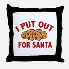 I Put Out For Santa Throw Pillow