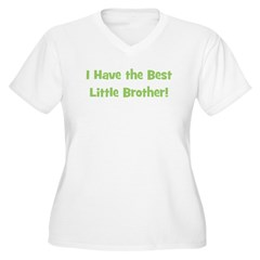 I Have The Best Little Brothe T-Shirt