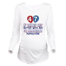 47 year old birthday Long Sleeve Maternity T-Shirt