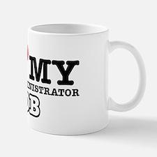 I love my school administrator job Mug