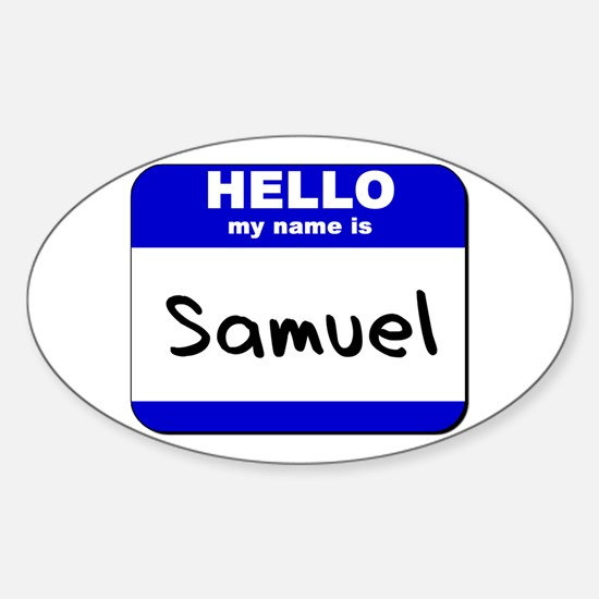 hello my name is samuel Oval Decal