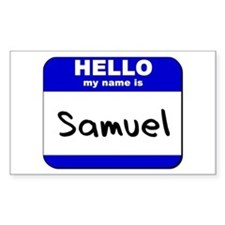 hello my name is samuel Rectangle Decal