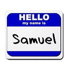 hello my name is samuel  Mousepad