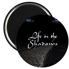 Life In The Shadowns Magnet