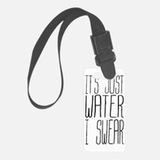 Its Just Water I Swear Luggage Tag