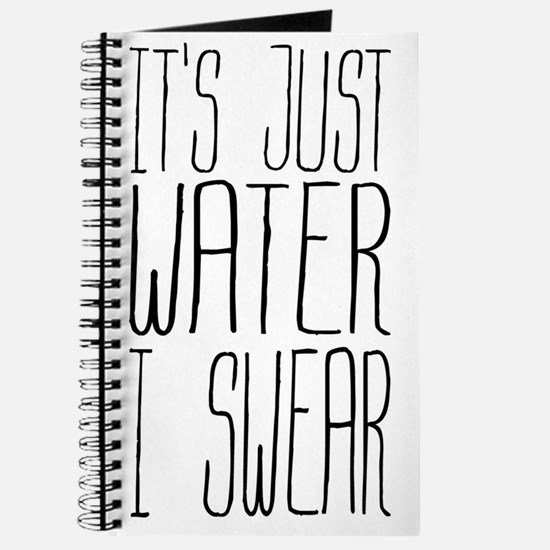 Its Just Water I Swear Journal
