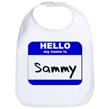 hello my name is sammy  Bib